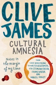 Image for Cultural amnesia  : notes in the margin of my time