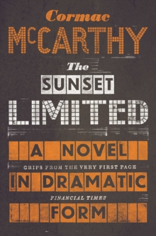 Image for The Sunset Limited  : a novel in dramatic form