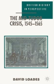 Image for The Mid-Tudor Crisis, 1545-1565