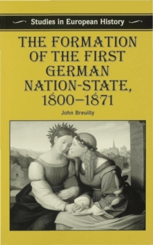 Image for The Formation of the First German Nation-State, 1800-1871