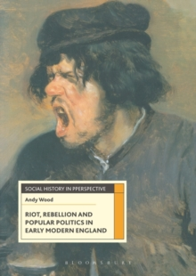 Image for Riot, rebellion and popular politics in early modern England