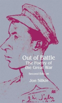 Image for Out of battle  : the poetry of the Great War