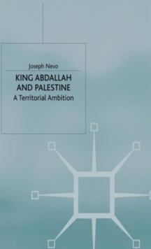 Image for King Abdallah and Palestine  : a territorial ambition