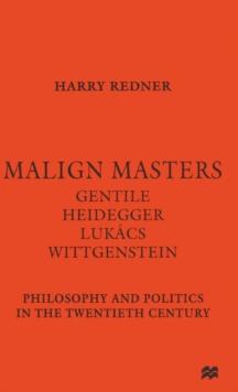 Image for Malign masters  : Gentile, Heidegger, Lukacs, Wittgenstein