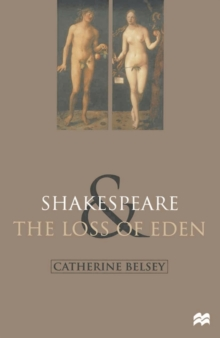 Image for Shakespeare and the loss of Eden  : the construction of family values in early modern culture