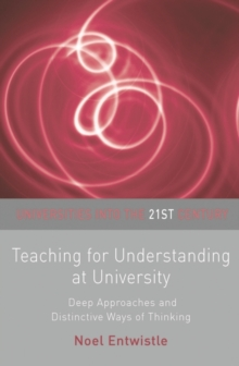 Image for Teaching for understanding at university  : deep approaches and distinctive ways of thinking