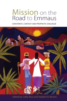 Image for Mission on the road to Emmaus  : constants, context, and prophetic dialogue