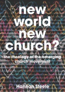 Image for New world, new church?  : theology and the emerging church