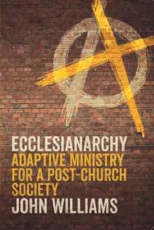 Image for Ecclesianarchy : Ministry in a Post-Church Society