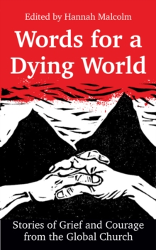 Image for Words for a Dying World: Stories of Grief and Courage from the Global Church