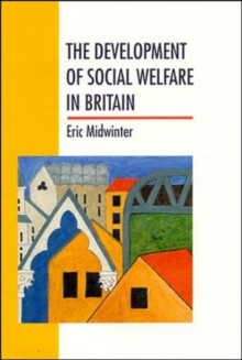 Image for The Development of Social Welfare in Britain
