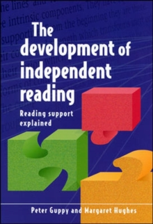 Image for The development of independent reading  : reading support explained