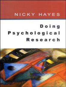 Image for Doing psychological research  : gathering and analysing data