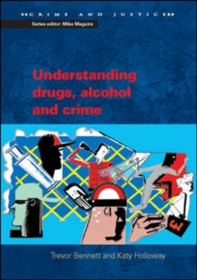 Image for Understanding drugs, alcohol and crime