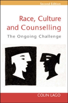 Image for Race, culture and counselling  : the ongoing challenge