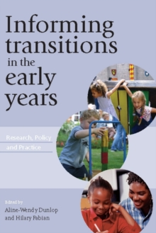 Image for Informing transitions in the early years: research, policy and practice