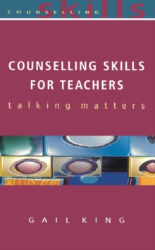 Image for Counselling skills for teachers: talking matters