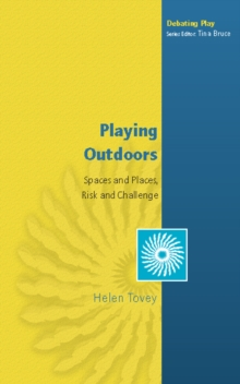 Image for Playing outdoors: spaces and places, risk and challenge