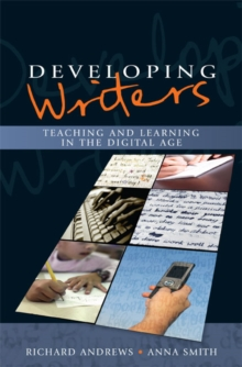 Image for Developing writers: teaching and learning in the digital age