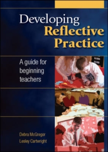 Image for Developing reflective practice: a guide for beginning teachers