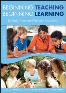 Image for Beginning teaching, beginning learning: in early years and primary education.