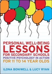 Personal well-being lessons for secondary schools  : positive psychology in action for 11 to 14 year olds - Boniwell, Ilona