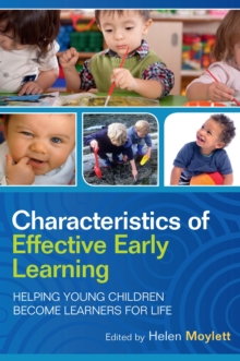 Image for Characteristics of effective early learning: helping young children become learners for life