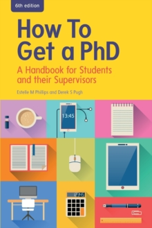 Image for How to get a PhD  : a handbook for students and their supervisors