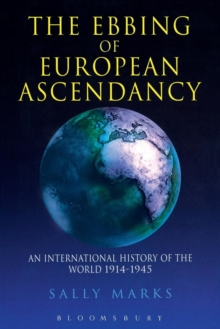 Image for The ebbing of European ascendancy  : an international history of the world, 1914-1945