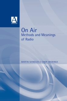 On air  : methods and meanings of radio