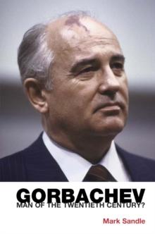 Image for Gorbachev  : man of the twentieth century?