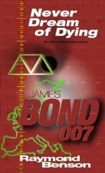Image for Ian Fleming's James Bond in Raymond Benson's Never dream of dying