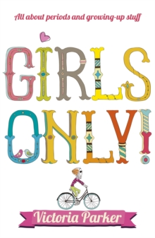 Girls only!  : all about periods and growing-up stuff - Parker, Victoria