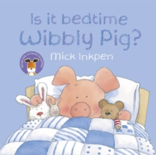 Image for Is it bedtime Wibbly Pig?