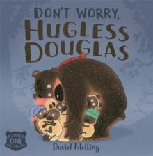Don't worry, hugless Douglas! - Melling, David