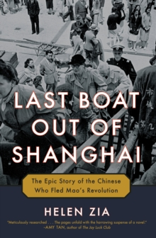 Image for Last Boat Out of Shanghai : The Epic Story of the Chinese Who Fled Mao's Revolution
