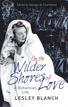 Image for On the wilder shores of love  : a bohemian life