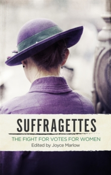 Suffragettes  : the fight for votes for women - Marlow, Joyce