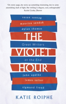 Image for The violet hour  : great writers at the end