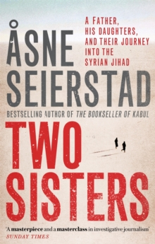 Image for Two sisters  : a father, his daughter and their journey into the Syrian Jihad