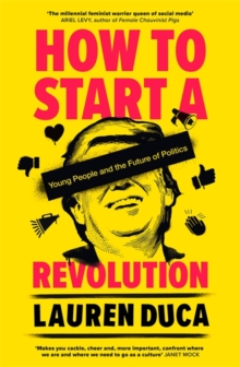 Image for How to start a revolution  : young people and the future of politics