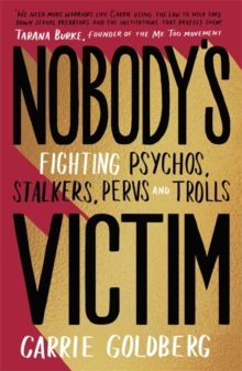 Image for Nobody's victim  : fighting psychos, stalkers, pervs and trolls