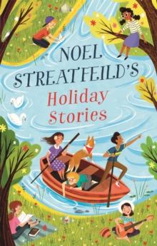 Image for Noel Streatfeild's holiday stories