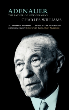 Image for Adenauer  : the father of the new Germany