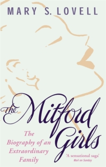 Image for The Mitford girls  : the biography of an extraordinary family