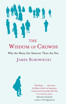 Image for The wisdom of crowds  : why the many are smarter than the few