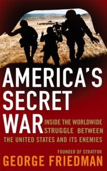 Image for America's secret war  : inside the hidden worldwide struggle between the United States and its enemies