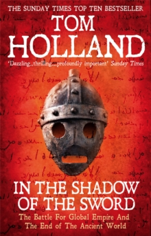 Image for In the shadow of the sword  : the battle for global empire and the end of the ancient world