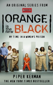 Image for Orange is the new black  : my time in a women's prison