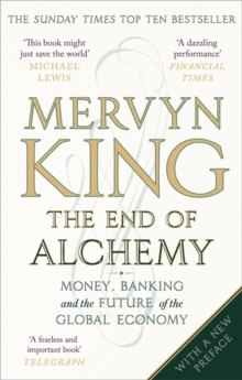Image for The end of alchemy  : money, banking and the future of the global economy